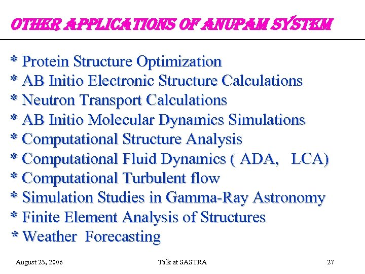 ot. He. R applications of an. Upam s. Ystem * Protein Structure Optimization *