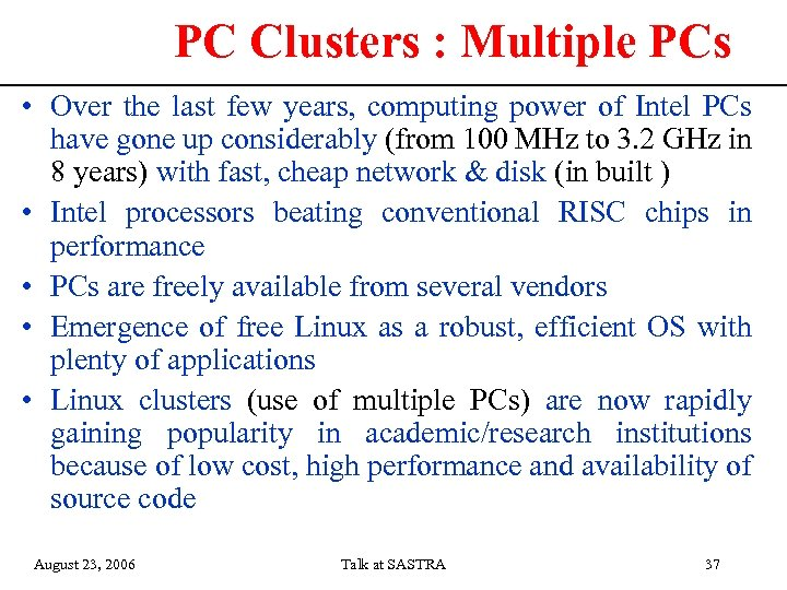 PC Clusters : Multiple PCs • Over the last few years, computing power of
