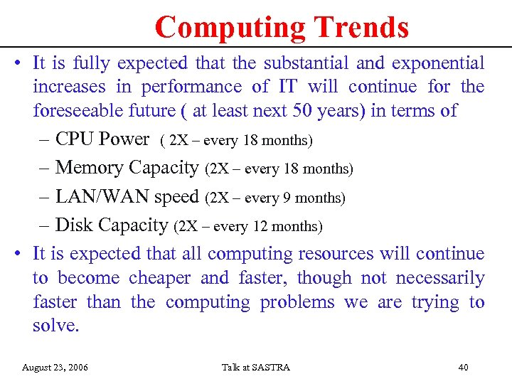 Computing Trends • It is fully expected that the substantial and exponential increases in