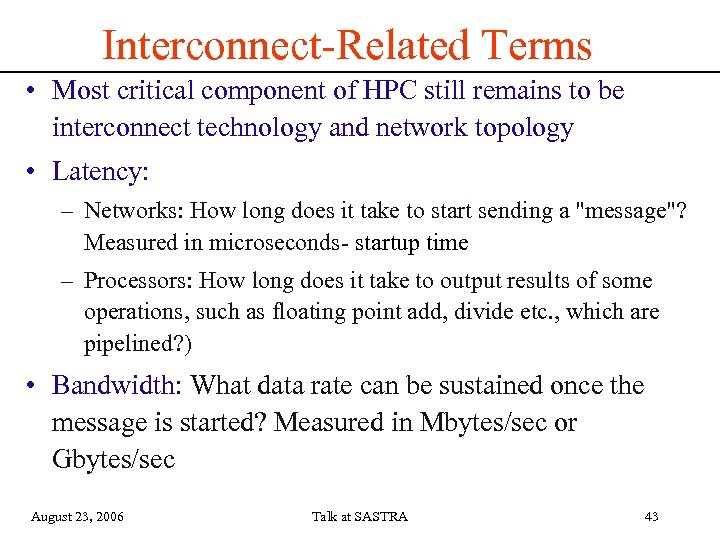 Interconnect-Related Terms • Most critical component of HPC still remains to be interconnect technology