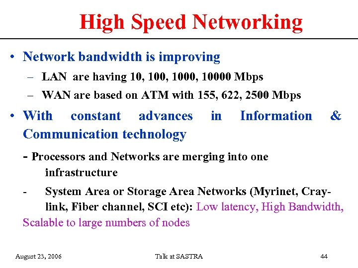 High Speed Networking • Network bandwidth is improving – LAN are having 10, 1000,
