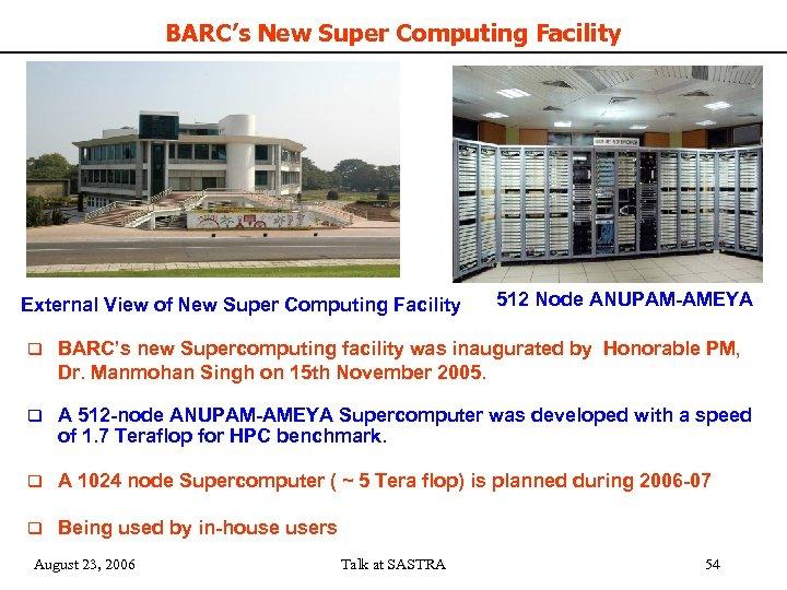 BARC's New Super Computing Facility External View of New Super Computing Facility 512 Node