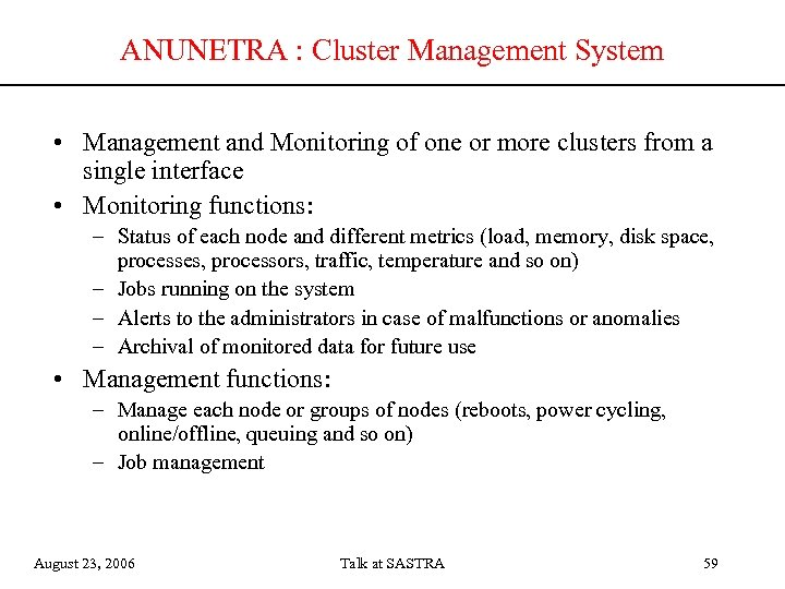 ANUNETRA : Cluster Management System • Management and Monitoring of one or more clusters