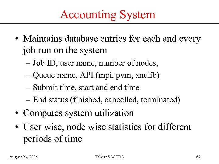 Accounting System • Maintains database entries for each and every job run on the