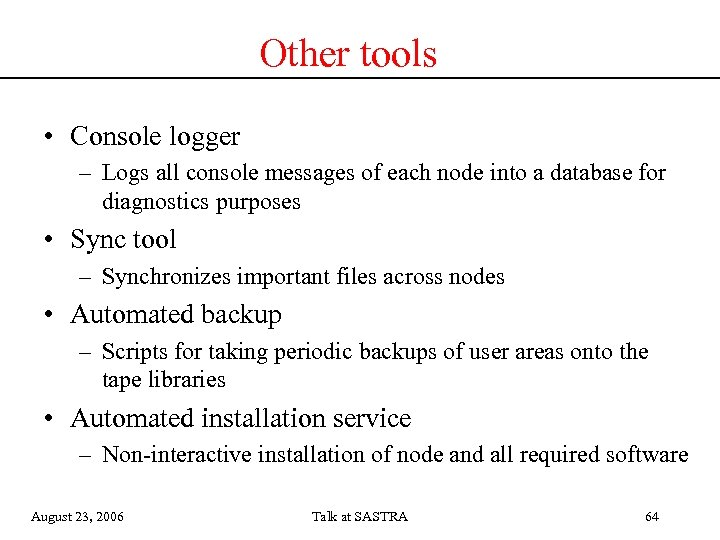 Other tools • Console logger – Logs all console messages of each node into