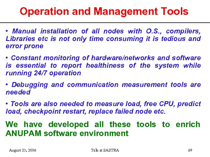 Operation and Management Tools • Manual installation of all nodes with O. S. ,