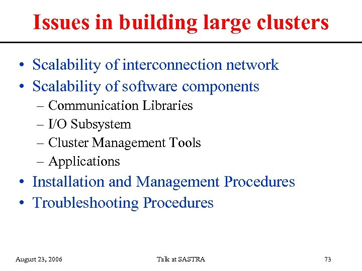 Issues in building large clusters • Scalability of interconnection network • Scalability of software