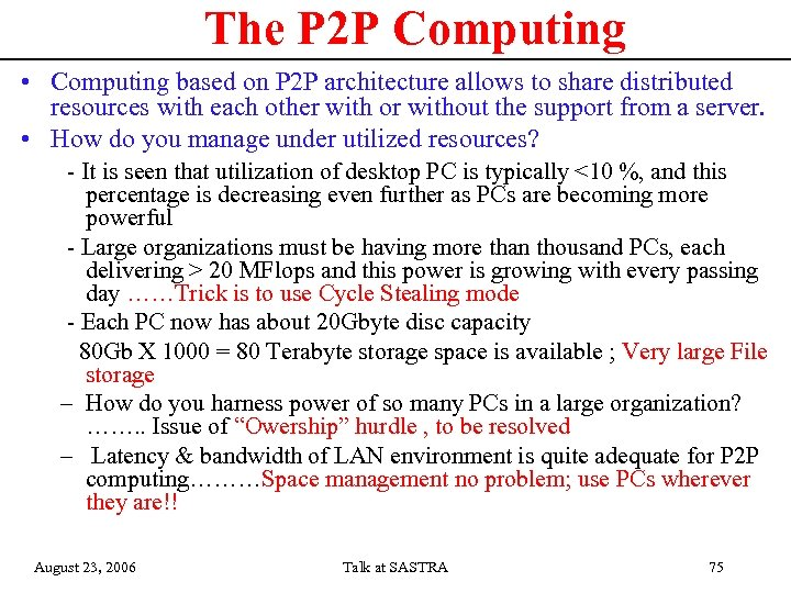 The P 2 P Computing • Computing based on P 2 P architecture allows