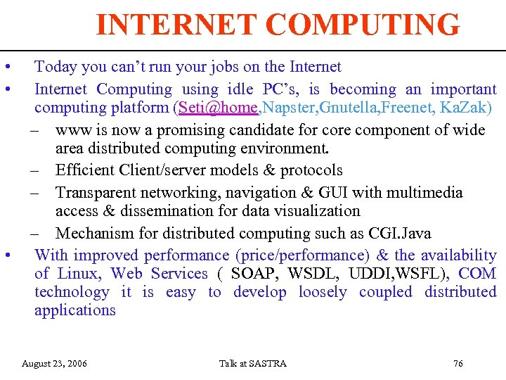 INTERNET COMPUTING • • • Today you can't run your jobs on the Internet