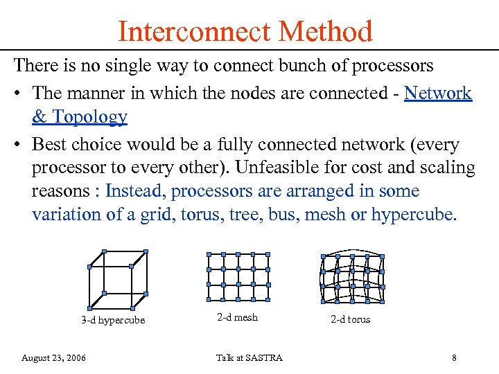 Interconnect Method There is no single way to connect bunch of processors • The
