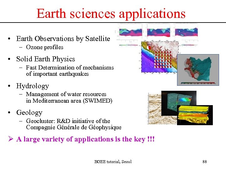 Earth sciences applications • Earth Observations by Satellite – Ozone profiles • Solid Earth