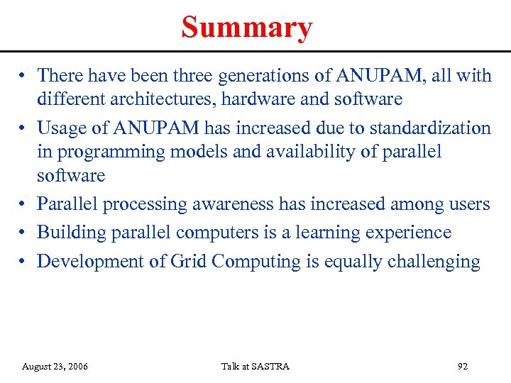 Summary • There have been three generations of ANUPAM, all with different architectures, hardware