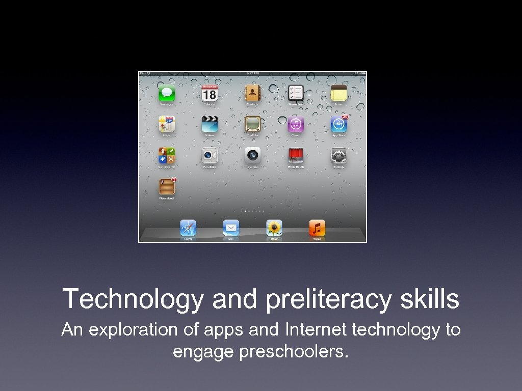 Technology and preliteracy skills An exploration of apps and Internet technology to engage preschoolers.