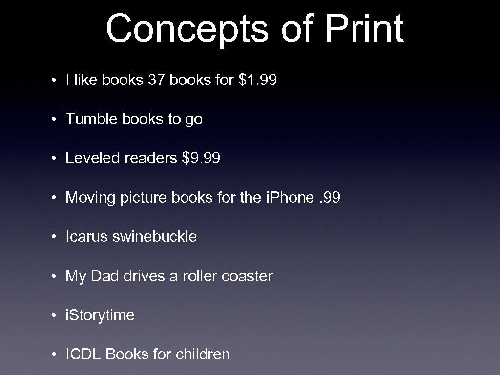 Concepts of Print • I like books 37 books for $1. 99 • Tumble