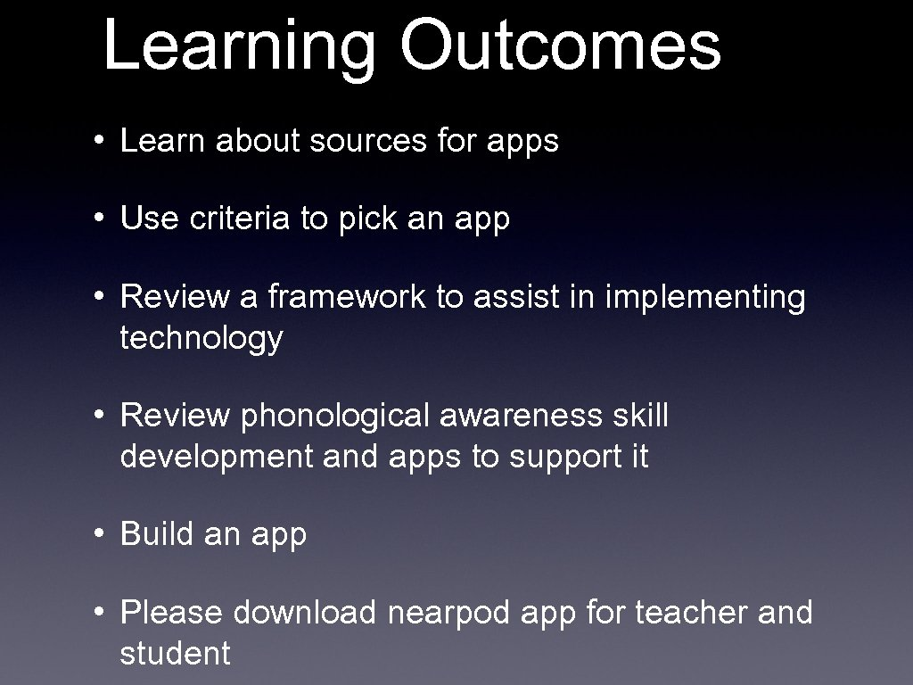 Learning Outcomes • Learn about sources for apps • Use criteria to pick an