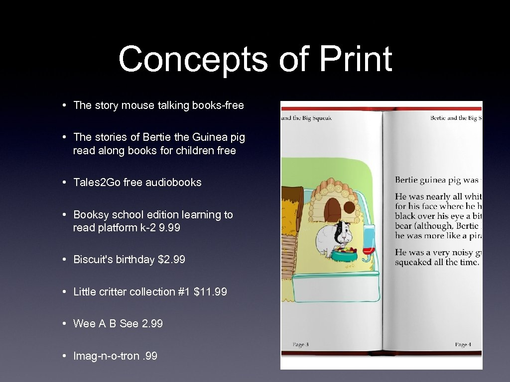 Concepts of Print • The story mouse talking books-free • The stories of Bertie