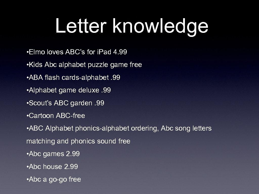 Letter knowledge • Elmo loves ABC's for i. Pad 4. 99 • Kids Abc