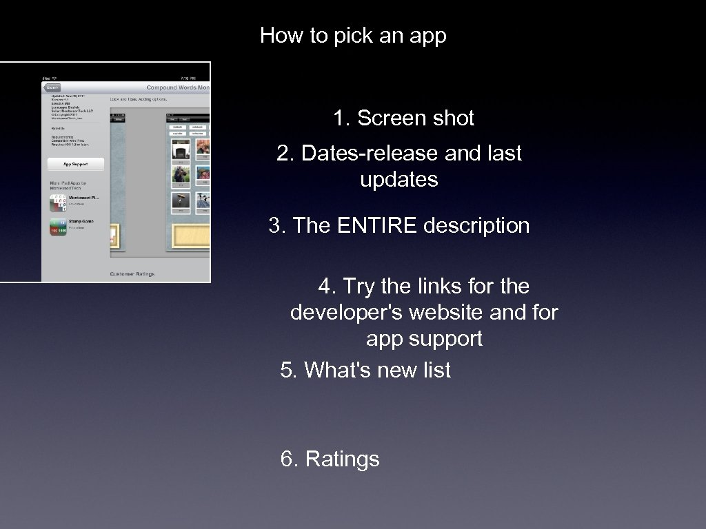 How to pick an app 1. Screen shot 2. Dates-release and last updates 3.