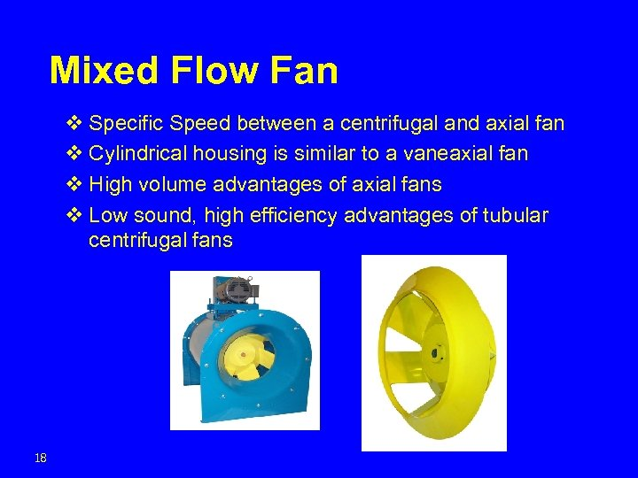 Mixed Flow Fan v Specific Speed between a centrifugal and axial fan v Cylindrical