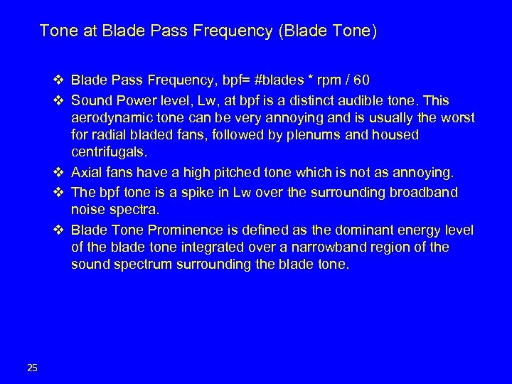 Tone at Blade Pass Frequency (Blade Tone) v Blade Pass Frequency, bpf= #blades *