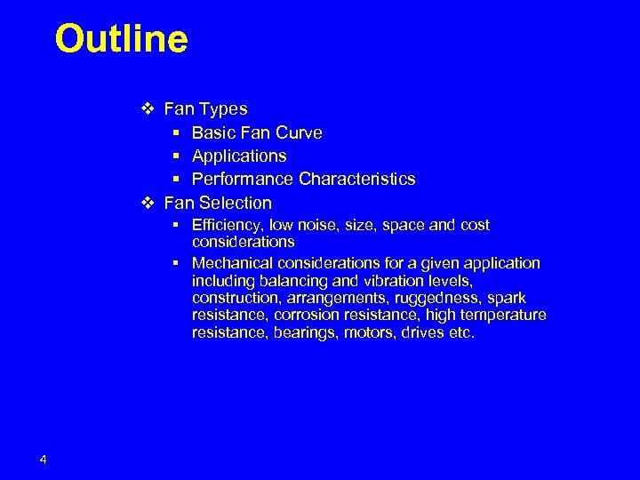 Outline v Fan Types § Basic Fan Curve § Applications § Performance Characteristics v