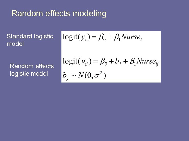 Random effects modeling Standard logistic model Random effects logistic model