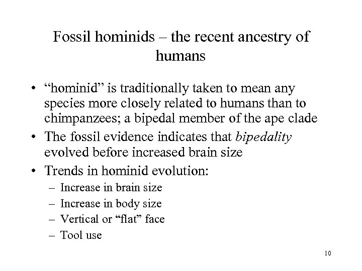 """Fossil hominids – the recent ancestry of humans • """"hominid"""" is traditionally taken to"""