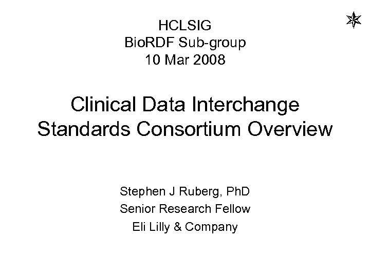 HCLSIG Bio. RDF Sub-group 10 Mar 2008 Clinical Data Interchange Standards Consortium Overview Stephen
