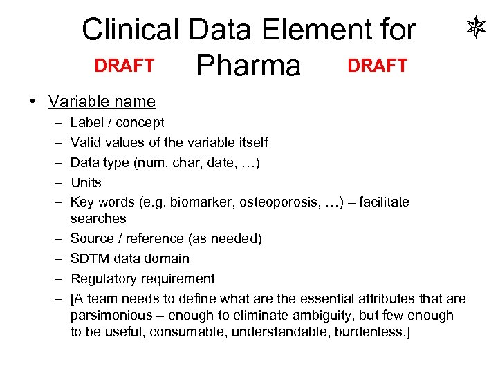 Clinical Data Element for DRAFT Pharma DRAFT • Variable name – – – –