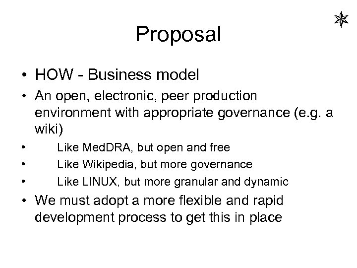 Proposal • HOW - Business model • An open, electronic, peer production environment with