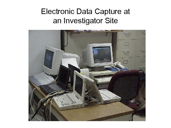 Electronic Data Capture at an Investigator Site