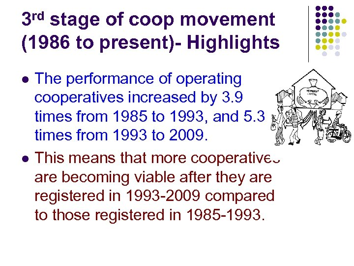 3 rd stage of coop movement (1986 to present)- Highlights l l The performance
