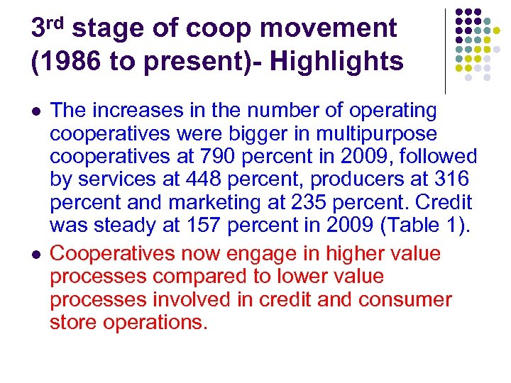 3 rd stage of coop movement (1986 to present)- Highlights l l The increases