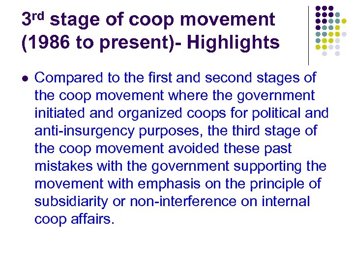 3 rd stage of coop movement (1986 to present)- Highlights l Compared to the