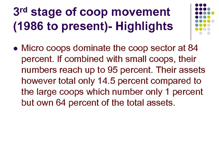 3 rd stage of coop movement (1986 to present)- Highlights l Micro coops dominate