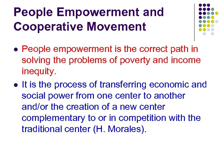 People Empowerment and Cooperative Movement l l People empowerment is the correct path in