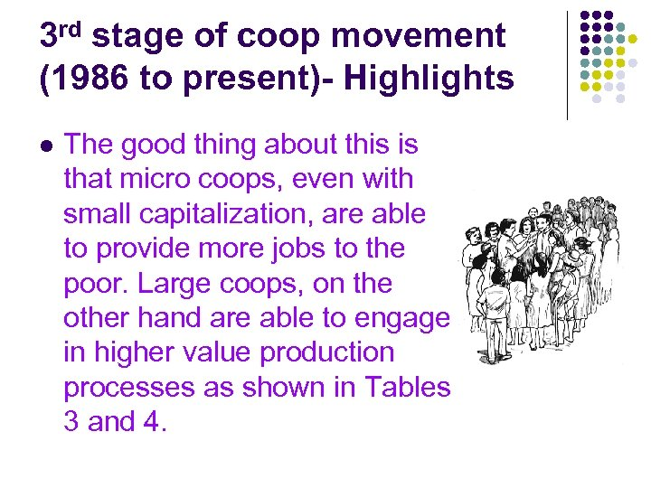 3 rd stage of coop movement (1986 to present)- Highlights l The good thing