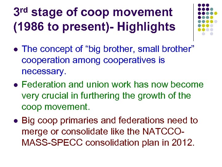 3 rd stage of coop movement (1986 to present)- Highlights l l l The