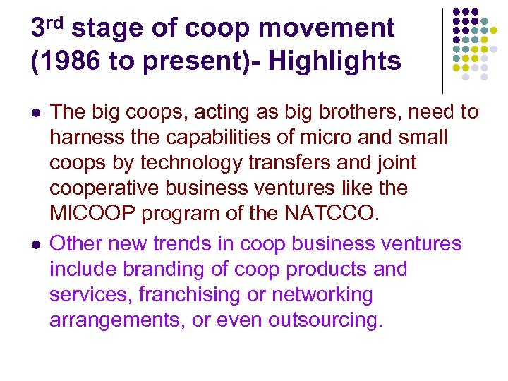 3 rd stage of coop movement (1986 to present)- Highlights l l The big