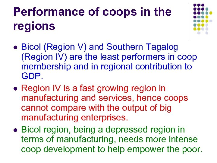 Performance of coops in the regions l l l Bicol (Region V) and Southern
