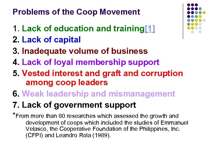 Problems of the Coop Movement 1. Lack of education and training[1] 2. Lack of