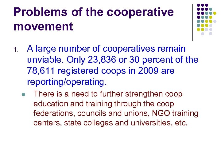 Problems of the cooperative movement A large number of cooperatives remain unviable. Only 23,