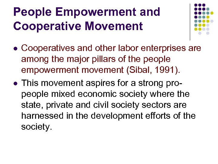People Empowerment and Cooperative Movement l l Cooperatives and other labor enterprises are among