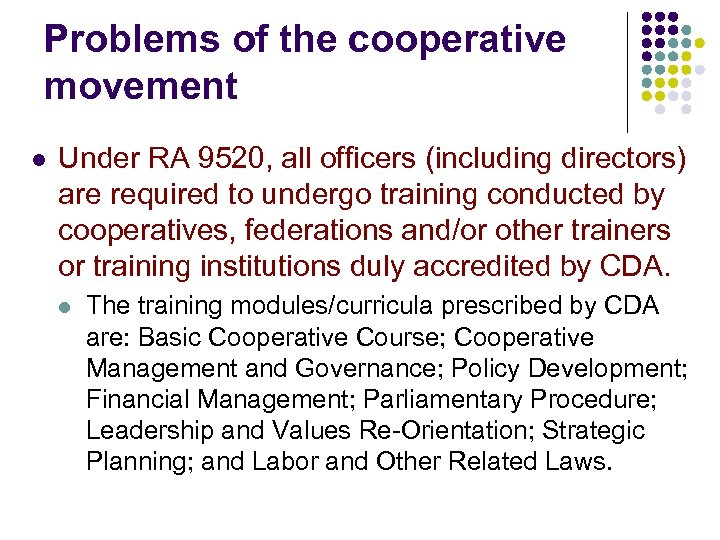 Problems of the cooperative movement l Under RA 9520, all officers (including directors) are