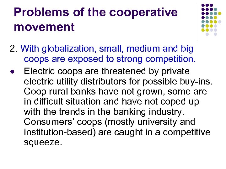 Problems of the cooperative movement 2. With globalization, small, medium and big coops are