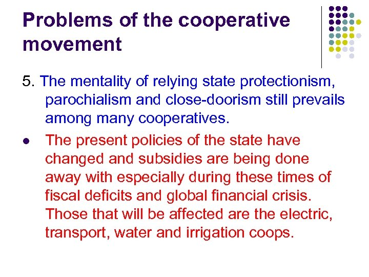 Problems of the cooperative movement 5. The mentality of relying state protectionism, parochialism and