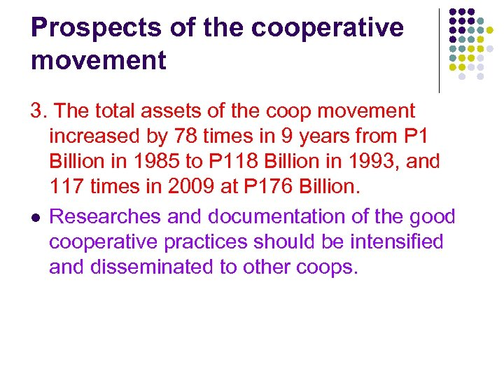 Prospects of the cooperative movement 3. The total assets of the coop movement increased