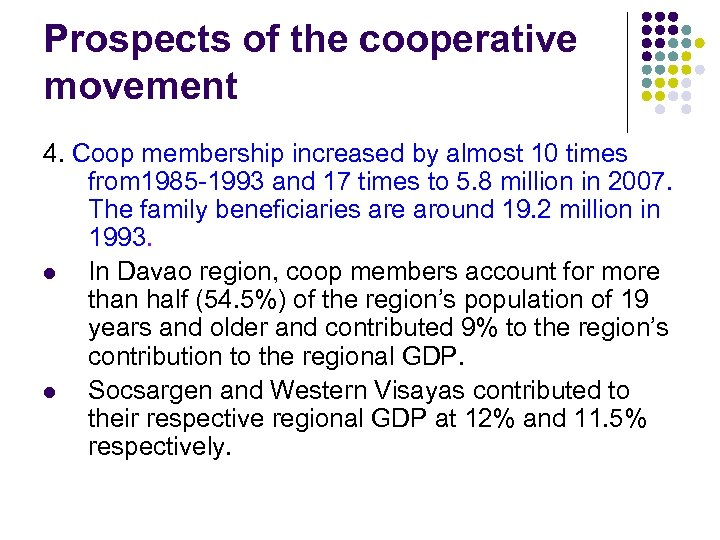 Prospects of the cooperative movement 4. Coop membership increased by almost 10 times from