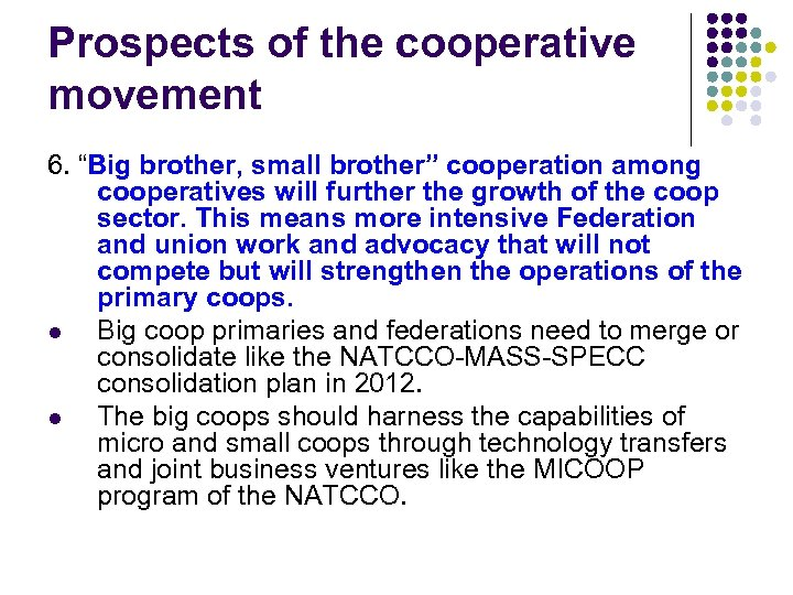"""Prospects of the cooperative movement 6. """"Big brother, small brother"""" cooperation among cooperatives will"""