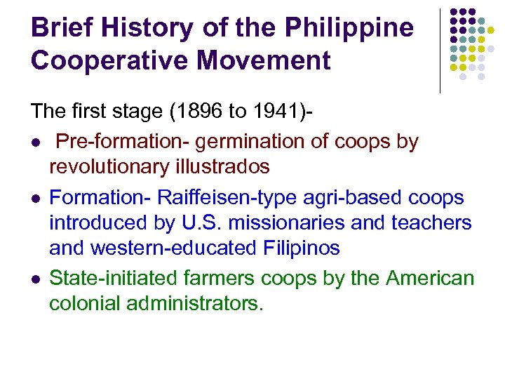 Brief History of the Philippine Cooperative Movement The first stage (1896 to 1941)l Pre-formation-